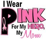 I Wear Pink My Mom