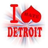 Hate Detroit