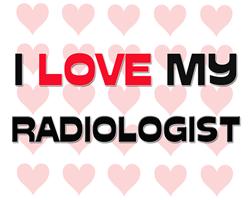I Love My Radiologist