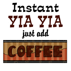 Instant Yia Yia Coffee Coffee Mug