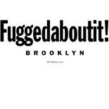 Fuggedaboutit Brooklyn