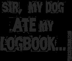 Sir, my dog ATE my LOGBOOK.  Gifts