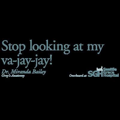 Va-jay-jay - Grey's Anatomy Quote