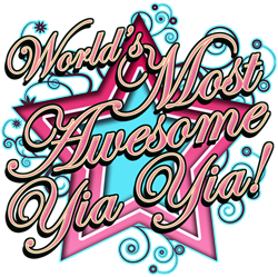 Worlds Most Awesome Yia Yia