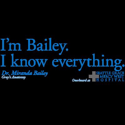 I'm Bailey. I Know Everything - Miranda Bailey