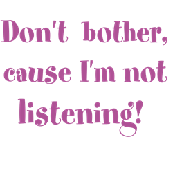 I'm not listening Tee Gifts