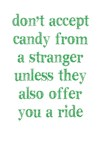 Don't Accept Candy From Stranger Unless Al