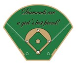 Diamonds Girls Best Friend Baseball