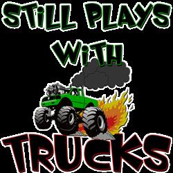 Still Plays With Trucks Baseball