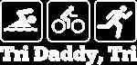 Tri Daddy, Tri