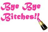 Bye Bye Bitches