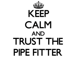 Keep Calm and Trust the Pipe Fitter  Gifts