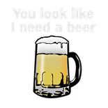 You Look Like I Need Drink