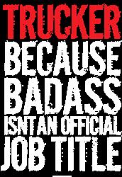 Trucker Badass Job Title  Gifts