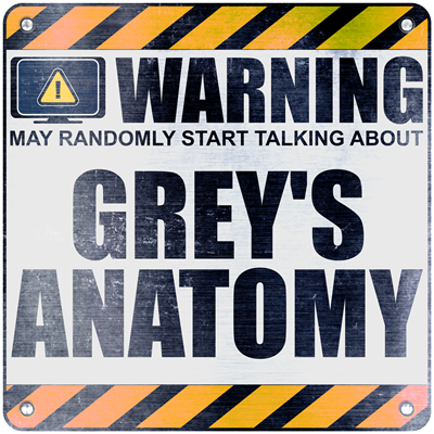 Warning: Grey's Anatomy