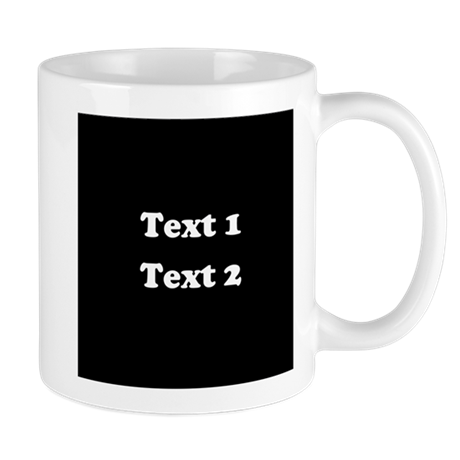 Custom Black and White Text. Mug