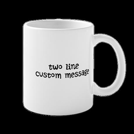 Two Line Custom Message Mug