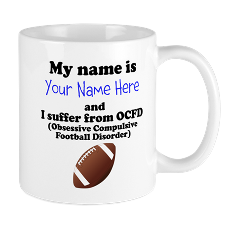 Custom Obsessive Compulsive Football Disorder Mug