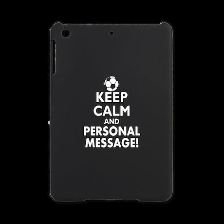 Personalized Keep Calm Soccer iPad Mini Case