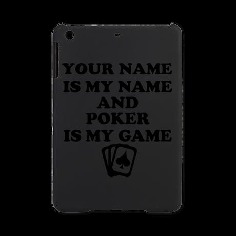 Custom Poker Is My Game iPad Mini Case