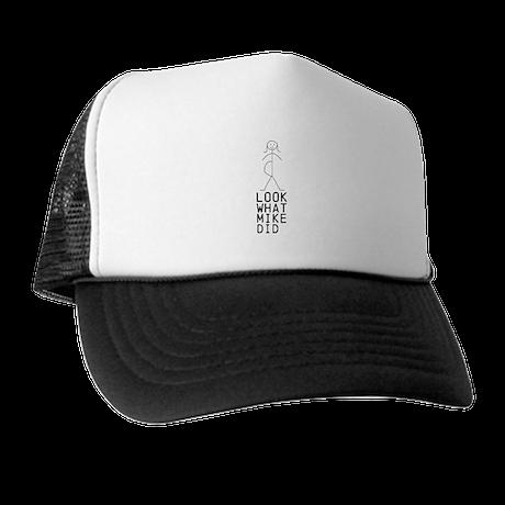 LOOK WHAT (MIKE) DID custom Trucker Hat