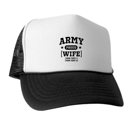 Army Wife/Aunt/Uncle Trucker Hat