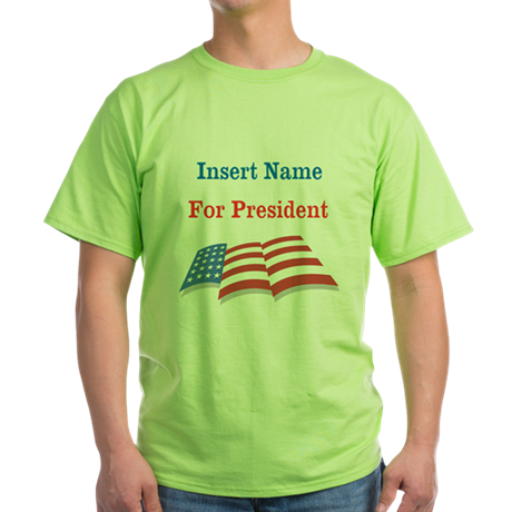 Personalized For President Green T-Shirt