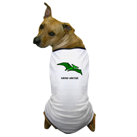 Name your own Pterodactyl! Dog T-Shirt