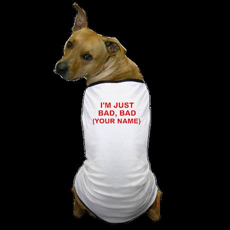 I Am Bad Dog T-Shirt