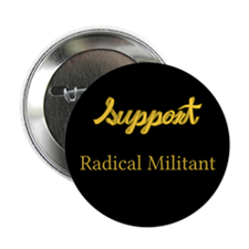 "Cute Support radical militant 2.25"" Button"