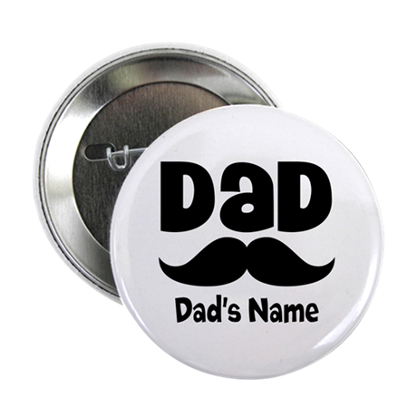 """Personalized Dad 2.25"""" Button"""