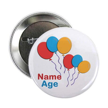 """CUSTOMIZE Happy Birthday Any Age 2.25"""" Button"""