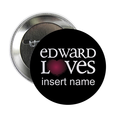 "Edward Loves 2.25"" Button"