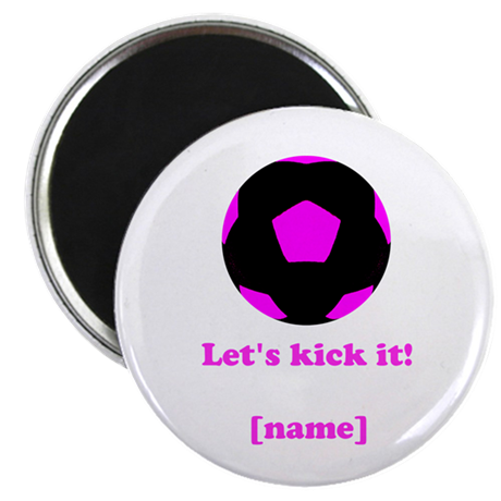 Personalized Lets Kick It! - PINK Magnets