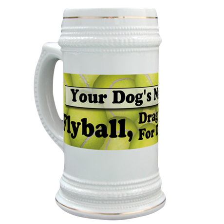 Flyball is Drag Racing for Dogs Stein