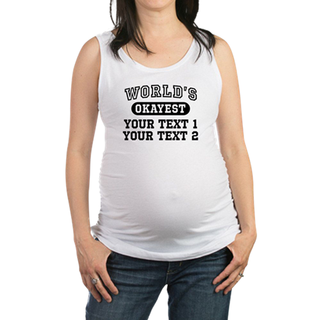 Personalize World's Okayest Maternity Tank Top