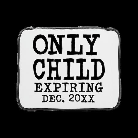 "Only Child Expiring 15"" Laptop Sleeve"