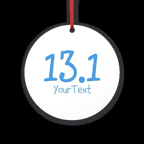 Customize BLUE 13.1 Ornament (Round)