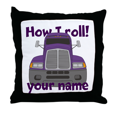 Throw Pillow Roll : Personalized How I Roll Trucker Throw Pillow by sunnydaysdesign