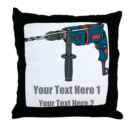 Power Drill. Custom Text. Throw Pillow