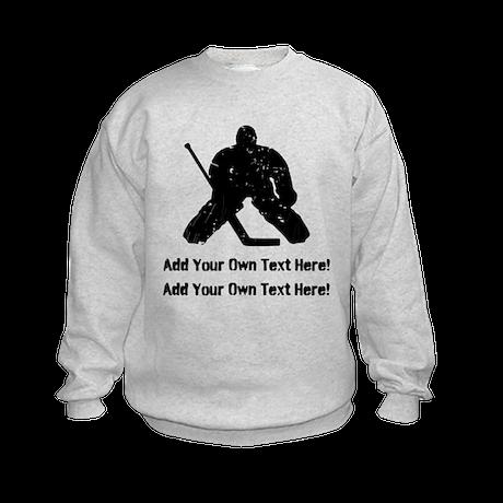 Personalize It, Hockey Goalie Sweatshirt