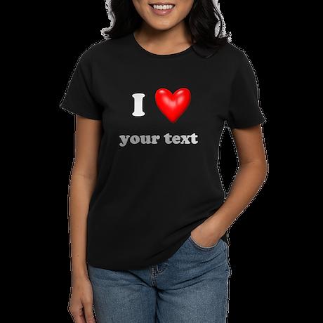 I Love I Heart Customize Women's Dark T-Shirt