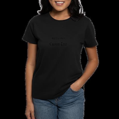 Black Custom Text Women's Dark T-Shirt