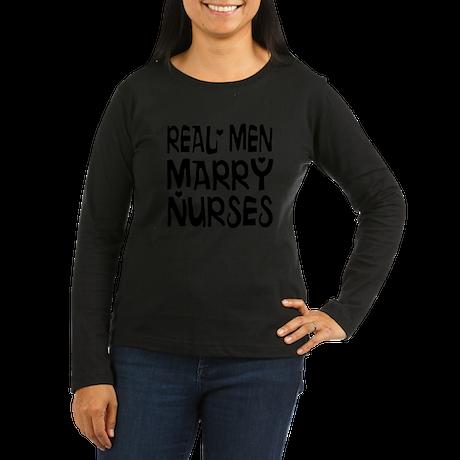 Real men marry nurses Long Sleeve T-Shirt