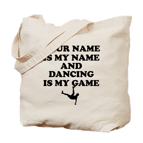 Custom Dancing Is My Game Tote Bag