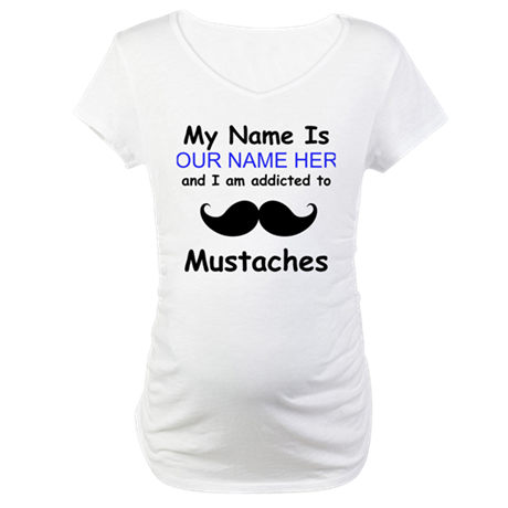 Custom Addicted To Mustaches Maternity T-Shirt