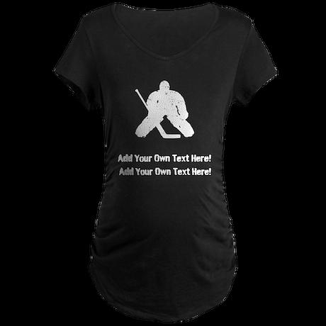 Personalize It, Hockey Goalie Maternity T-Shirt