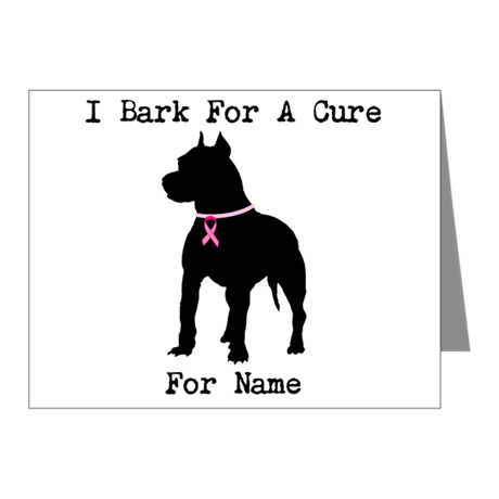 Pitbull Personalizable I Bark For A Cure Note Card