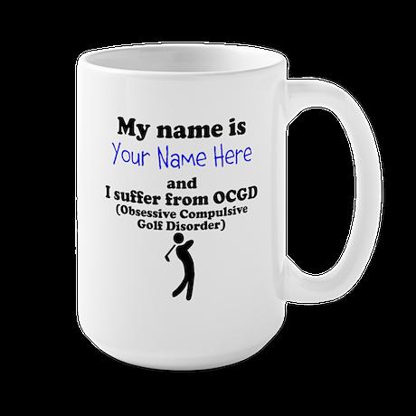 Custom Obsessive Compulsive Golf Disorder Mug
