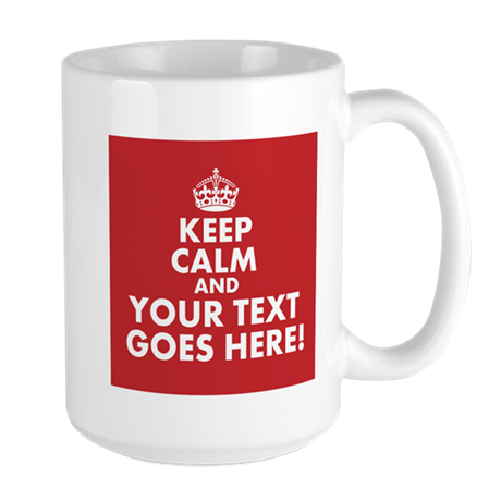 KEEP CALM AND YOUR TEXT RED Mugs